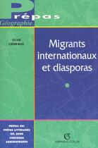 Couverture du livre « Migrants Internationaux Et Diasporas » de Sylvie Chedemail aux éditions Armand Colin