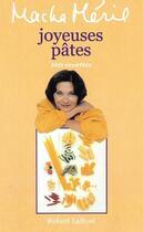 Couverture du livre « Joyeuses pâtes ; 160 recettes » de Macha Meril aux éditions Robert Laffont