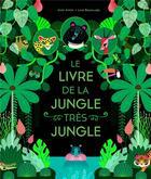 Couverture du livre « Le livre de la jungle très jungle » de Lucie Brunelliere et Josef Anton aux éditions Albin Michel Jeunesse