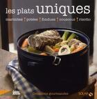 Couverture du livre « Les plats uniques ; marmites, potées, fondues, couscous, risotto » de Sylvie Girard-Lagorce aux éditions Solar