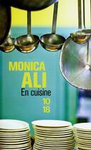 Couverture du livre « En cuisine » de Monica Ali aux éditions 10/18