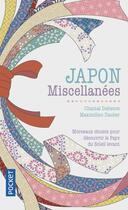 Couverture du livre « Japon ; miscellanées » de Chantal Deltenre et Maximilien Dauber aux éditions Pocket