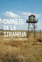 Couverture du livre « Carnets de la Strandja ; 1989-2019 d'un mur l'autre » de Alexandre Levy aux éditions Buchet Chastel