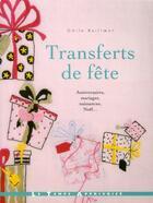Couverture du livre « Transferts de fête » de Odile Bailloeul aux éditions Le Temps Apprivoise