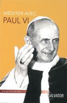 Couverture du livre « Méditer avec Paul VI » de Patrice Mahieu aux éditions Salvator