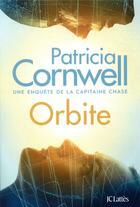 Couverture du livre « Orbite » de Patricia Cornwell aux éditions Lattes