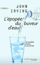 Couverture du livre « L'épopée du buveur d'eau ; un modèle d'échec et pourtant... » de John Irving aux éditions Succes Du Livre