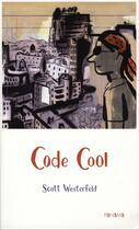 Couverture du livre « Code Cool » de Scott Westerfeld aux éditions Panama