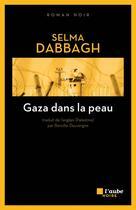 Couverture du livre « Gaza dans la peau » de Selma Dabbagh aux éditions Editions De L'aube