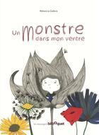 Couverture du livre « Un monstre dans mon ventre » de Rebecca Galera aux éditions Bilboquet
