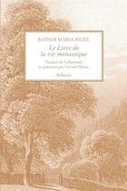 Couverture du livre « Le livre de la vie monastique » de Rainer Maria Rilke aux éditions Arfuyen