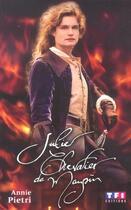 Couverture du livre « Julie, Chevalier De Maupin » de Annie Pietri aux éditions Tf1 Editions