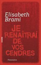 Couverture du livre « Je renaîtrai de vos cendres » de Elisabeth Brami aux éditions Flammarion