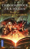 Couverture du livre « Chansons pour J.RR. Tolkien ; intégrale » de Martin H. Greenberg aux éditions Pocket