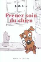 Couverture du livre « Prenez soin du chien » de J. M. Erre aux éditions Buchet Chastel