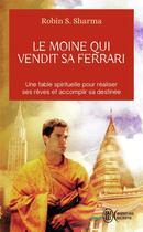 Couverture du livre « Le moine qui vendit sa Ferrari » de Robin Shilp Sharma aux éditions J'ai Lu