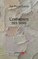 Couverture du livre « L'Empreinte Des Sens » de Jean-Philippe Clouti aux éditions Editions Du Net