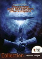 Couverture du livre « Rencontres avec des humains d'outre-espace » de Elisabeth De Caligny aux éditions Temps Present