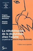Couverture du livre « La réhabilitation de la déglutition chez l'adulte ; le point sur la prise en charge fonctionnelle (2e édition) » de Virginie Woisard-Bassols et Michele Puech aux éditions Solal