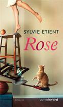 Couverture du livre « Rose » de Sylvie Etient aux éditions Carnets Nord