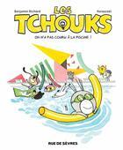Couverture du livre « Les tchouks t.7 ; on n'a pas couru à la piscine ! » de Benjamin Richard et Kerascoet aux éditions Rue De Sevres