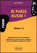 Couverture du livre « Je parle russe ! grammaire pour un niveau intermediaire, 40 fiches avec exercices varies et ludiques » de Maria Zeltchenko aux éditions Ellipses