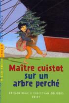 Couverture du livre « Maître cuistot sur un arbre perché » de Christian Jolibois et Boiry et Romain Drac aux éditions Milan