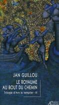 Couverture du livre « Trilogie d'Arn le templier t.3 ; le royaume au bout du monde » de Jan Guillou aux éditions Agone
