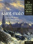 Couverture du livre « Saint-Malo, la cathédrale des corsaires » de Collectif aux éditions Place Des Victoires / La Nuee Bleue