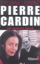Couverture du livre « Pierre Cardin, son fabuleux destin » de Sylvana Lorenz aux éditions Editions 1