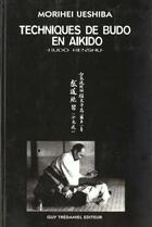 Couverture du livre « Techniques de maitre budo en aikido » de Uyeshiba Morihei aux éditions Tredaniel
