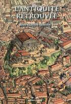 Couverture du livre « L'antiquité retrouvée (3e édition) » de Jean-Claude Golvin et Aude Gros De Beler aux éditions Errance