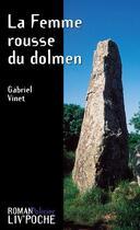 Couverture du livre « La femme rousse du dolmen » de Gabriel Vinet aux éditions Liv'editions