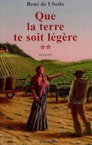 Couverture du livre « Que la terre te soit légère t.2 » de Rene De Ubeda aux éditions Trait D'union