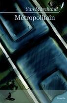 Couverture du livre « Métropolitain » de Yan Marchand aux éditions Griffe D'encre