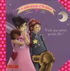Couverture du livre « Le petit monde d'hortense t.2 ; n'aie pas peur petite fée » de Mullenheim/Gaudriot aux éditions Hachette Enfants