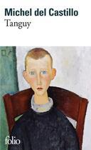 Couverture du livre « Tanguy - histoire d'un enfant d'aujourd'hui » de Michel Del Castillo aux éditions Gallimard