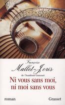 Couverture du livre « Ni moi sans vous, ni vous sans moi » de Francoise Mallet-Joris aux éditions Grasset Et Fasquelle