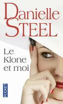 Couverture du livre « Le klone et moi » de Danielle Steel aux éditions Pocket