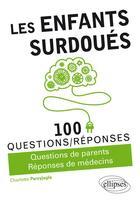 Couverture du livre « 100 QUESTIONS/REPONSES ; les enfants surdouées ; questions de parents, réponses de médecins » de Charlotte Parzyjagla aux éditions Ellipses Marketing