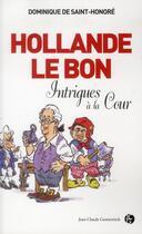 Couverture du livre « Hollande le Bon » de Dominique De Saint-Honore aux éditions Jean-claude Gawsewitch