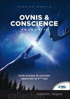 Couverture du livre « Ovnis & conscience t.2 ; guide pratique de rencontre rapprochée du 5e type » de Fabrice Bonvin aux éditions Jmg