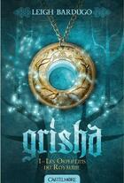 Couverture du livre « Grisha T.1 ; les orphelins du royaume » de Leigh Bardugo aux éditions Castelmore