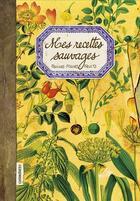 Couverture du livre « Mes recettes sauvages - feuilles-fleurs-fruits » de Pastor Martinez N. aux éditions Les Cuisinieres