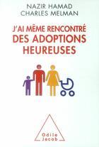 Couverture du livre « J'ai même rencontré des adoptions heureuses » de Charles Melman et Nazir Hamad aux éditions Odile Jacob