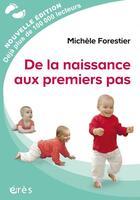 Couverture du livre « De la naissance aux premiers pas » de Michele Forestier aux éditions Eres