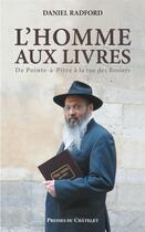 Couverture du livre « L'homme aux livres » de Daniel Radford aux éditions Presses Du Chatelet