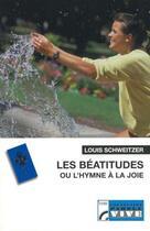 Couverture du livre « Les béatitudes ou l'hymne à la joie » de Louis Schweitzer aux éditions Les Bergers Et Les Mages