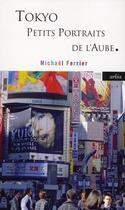 Couverture du livre « Tokyo, petits portraits de l'aube » de Michael Ferrier aux éditions Arlea