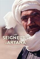 Couverture du livre « Les seigneurs d'Aryana ; nomades contrebandiers d'Afghanistan » de Jean Bourgeois aux éditions Nevicata